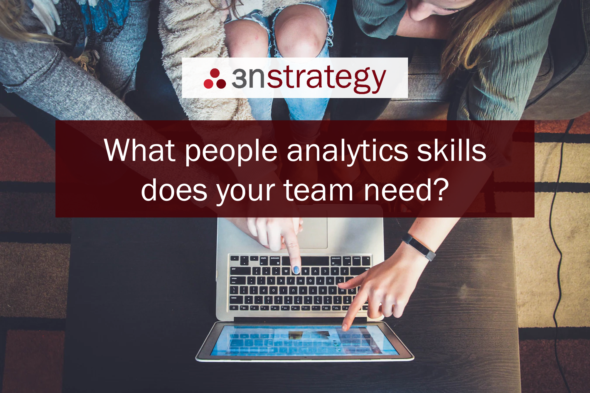 What people analytics skills does your team need?